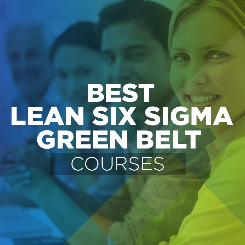 Lean Six Sigma Green Belt Certification Online Training Courses