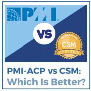 PMI-ACP vs CSM: Which is Better?