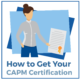 How to Get Your CAPM Certification