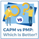 CAPM vs PMP: Which is Better?
