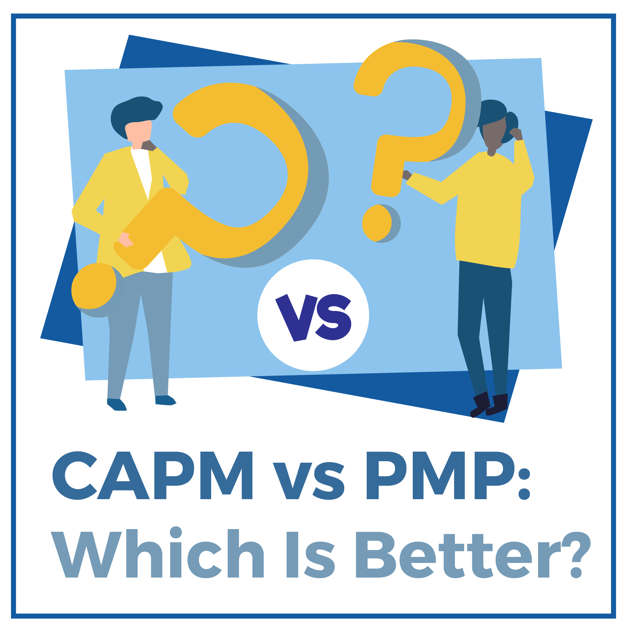 CAPM Vs PMP: Which Certification Is Better? [2020]