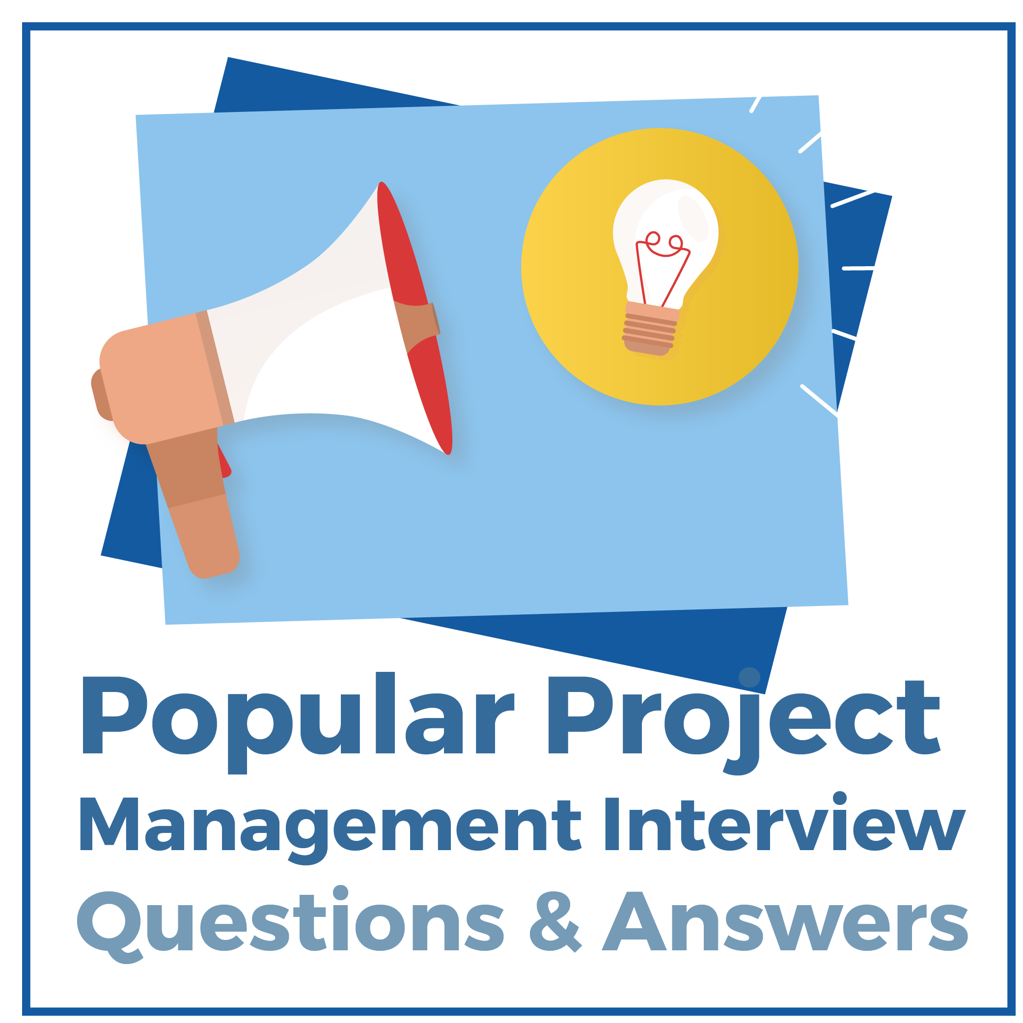 Popular Project Management Interview Questions & Answers