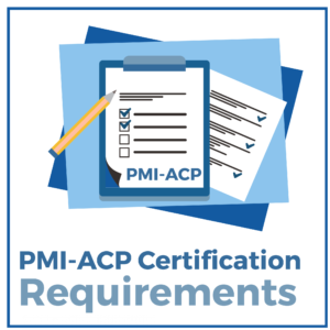 PMI-ACP Certification Requirements