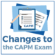 Changes to the CAPM Exam